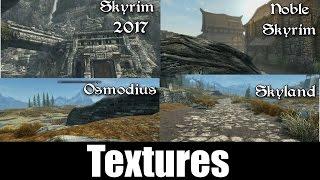 Skyrim Special Edition MODDED Textures Noble Skyrim vs Skyrim 2017 vs Skyland vs Osmodius
