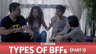 FilterCopy | Friendship Day Special - Types Of BFFs (Best Friends) | Part 1