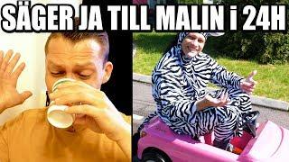 SÄGER JA TILL MALIN i 24H