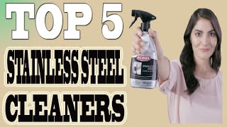 Best Stainless Steel Cleaners 2020 – Top 5 Stainless Steel Cleaner.