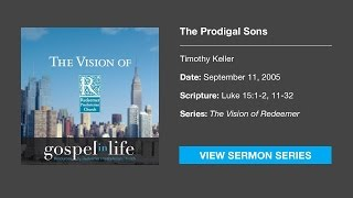 The Prodigal Sons – Timothy Keller [Sermon]