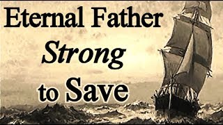 Eternal Father, Strong to Save - Christian Navy Hymn with lyrics / Hymn to the Sea