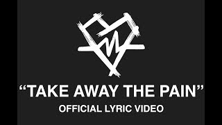 Take Away the Pain - Official Lyric Video