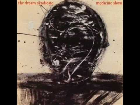 The Dream Syndicate The Medicine Show