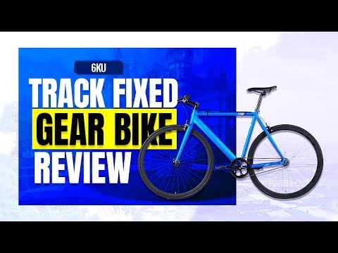 Best Fixed Gear Bike | A Detailed 6KU Track Fixed Gear Bike Review (2018) New Released  Bikes
