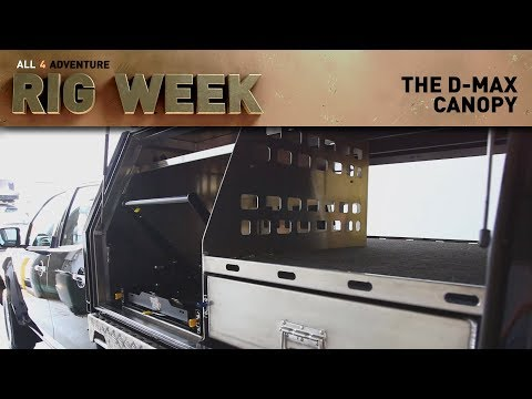 RIG WEEK: The D-MAX Canopy ► All 4 Adventure TV