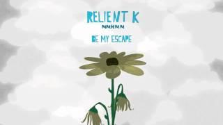 Relient K | Be My Escape (Official Audio Stream)