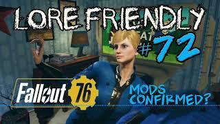 Lore Friendly - Episode 72: Modding in Fallout 76?