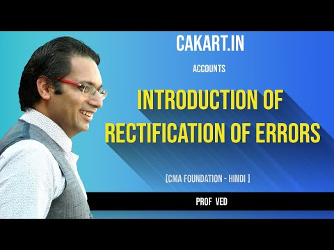 Introduction of Rectification of Errors for CA CMA Foundation by Prof Ved