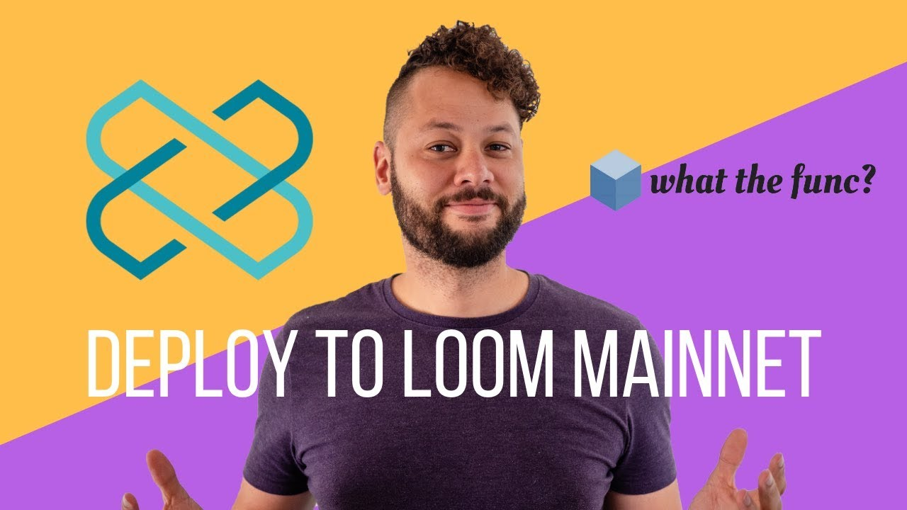 Deploy Your Dapp to the Loom Plasmachain Mainnet