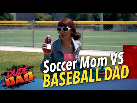 Soccer Mom VS Baseball Dad | Dude Dad