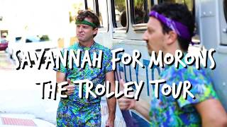 Savannah For Morons, The Comedy Trolley Tour