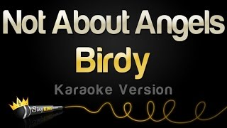 Birdy - Not About Angels (Karaoke Version)
