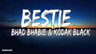 Bhad Bhabie & Kodak Black   Bestie (Lyrics)
