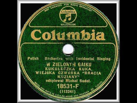 Polish 78rpm recordings, 1931. Columbia 18531-F.  W zielonym gaiku / Czemuż to czemuż