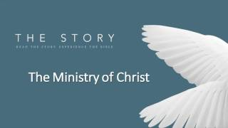 The Story - Ministry of Christ