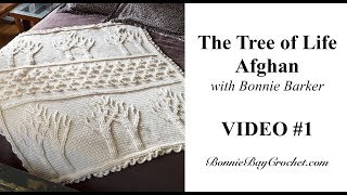 The Tree Of Life Afghan, VIDEO #1, Rows 1-16 With Bonnie Barker