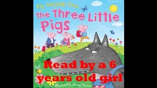 The Three Little Pigs And Big Bad Wolf - Childrens Book Read Aloud By A 6 Years Old Girl