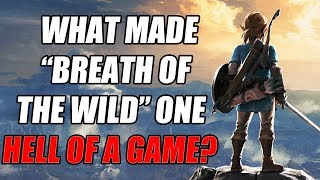 What Made The Legend of Zelda: Breath of the Wild One Hell of A Game?