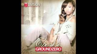 "004 GROUNDZERO:  ""I'm So Ready""- Cherlise ft Fat Joe"