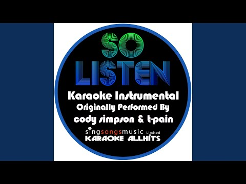 So Listen (Originally Performed By Cody Simpson & T-Pain) (Instrumental Version)