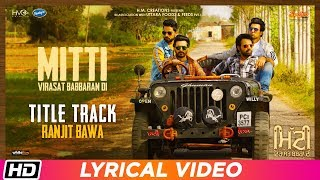 Mitti Title Track | Lyrical Video | Ranjit Bawa| Mitti Virasat