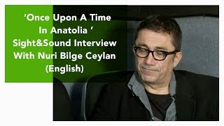 Once Upon A Time in Anatolia - Sight&Sound Interview with NBC