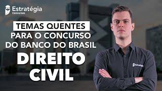 Temas Quentes Banco do Brasil: Direito Civil