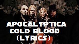 Apocalyptica - Cold Blood  with (lyrics)