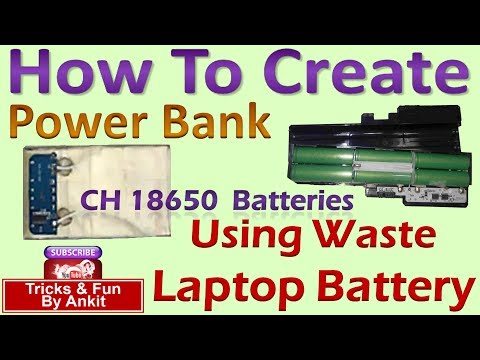 How to Create Power Bank using Laptop Waste or non-usable Battery at home ? 15600 mAh Power Bank.