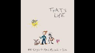 88 Keys   That's Life Ft. Mac Miller & Sia (Lyric Video)