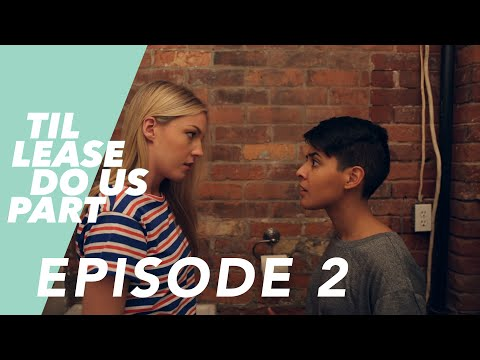 Lesbian Web Series - Til Lease Do Us Part Episode 2 (Season 2)