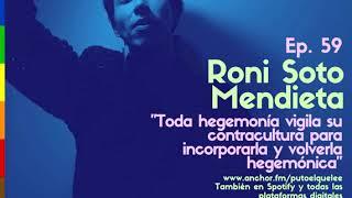 Ep 59: Vestir el tiempo, con Roni Soto Mendieta //#PutoElQueLee