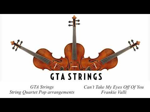 Can't Take My Eyes Off You - String Quartet COVER - Frankie Valli
