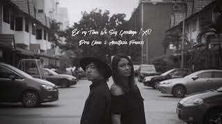 Dru Chen & Anastasia Francis - Ev'ry Time We Say Goodbye / XO [Cole Porter, Beyonce Cover]