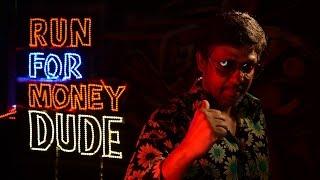 Run For Money Dude Official Full Song - Burma