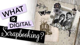 What Is Digital Scrapbooking?