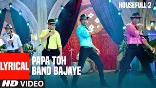 Papa Toh Band Bajaye Lyrical Video   Housefull 2   Akshay