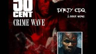Crime Wave by 50 Cent (DIRTY) [CDQ High Quality] | 50 Cent Music