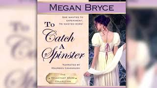To Catch A Spinster (The Reluctant Bride Collection, Book 1)- Full Audiobook