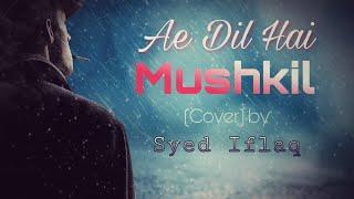 Ae Dil Hai Mushkil - syediflaq
