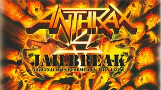 ANTHRAX - Jailbreak (OFFICIAL THIN LIZZY COVER)