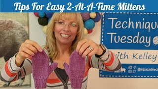 Tips For Easy 2-At-A-Time Mittens + New Free Pattern