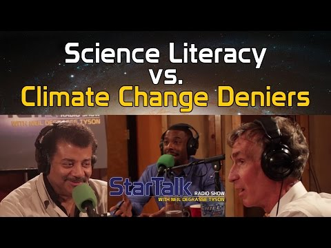 Science Literacy vs. Climate Change Deniers, with Neil deGrasse Tyson and Bill Nye