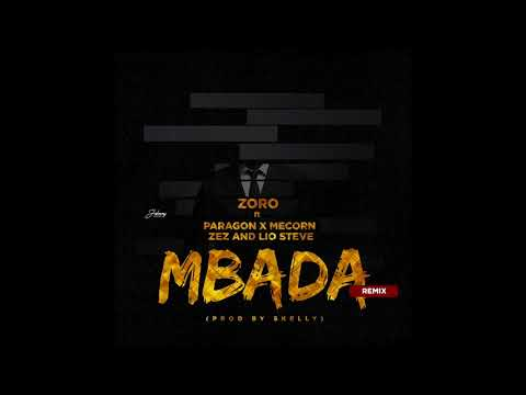 Zoro- Mbada Remix (Feat. Paragon X Mecorn X Zez & Lio Steve) [Official Audio]