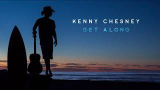 Kenny Chesney   Get Along (Official Visualizer)