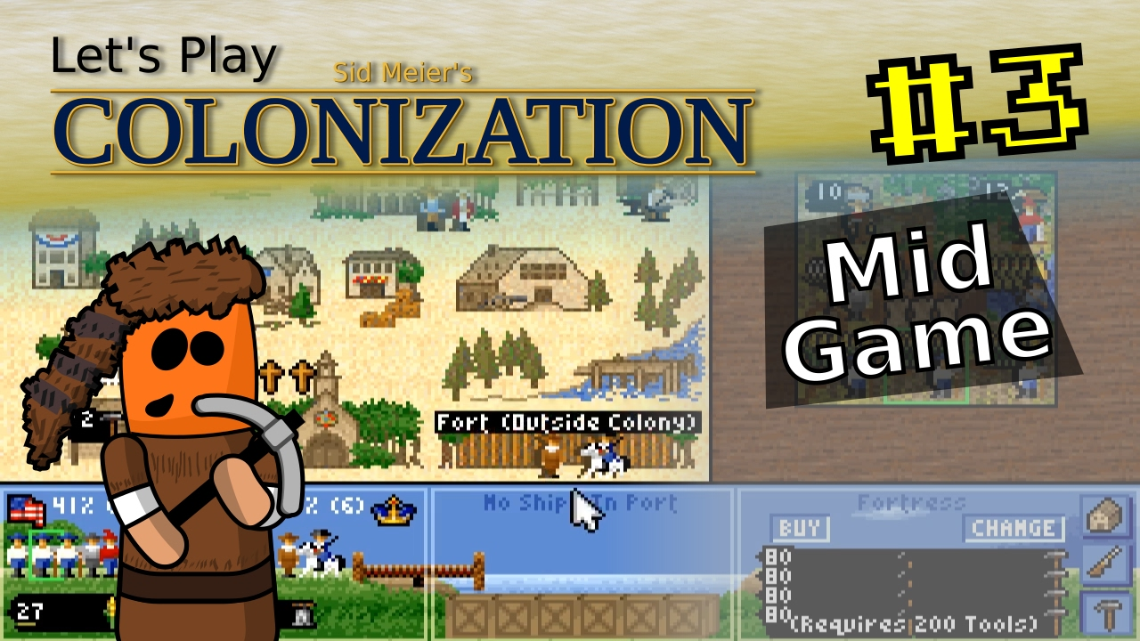 Sid Meier's Colonization #3 | Mid Game