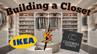 BUILDING A CLOSET | IKEA PAX SYSTEM Vs CALIFORNIA CLOSETS Who Has The Better Deal?!?