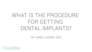 What is the procedure for getting dental implants?