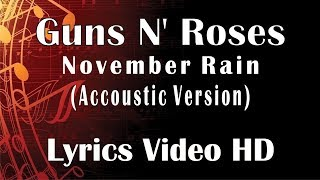 Guns N' Roses - November Rain Accoustic Video Lyrics